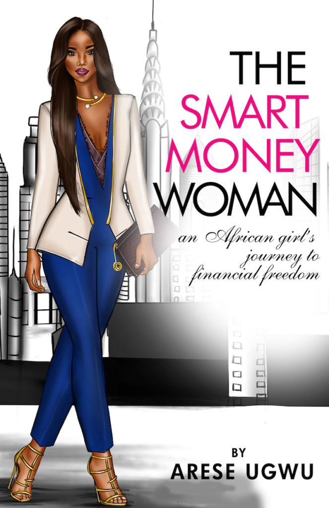 10 THINGS I LEARNT FROM READING 'THE SMART MONEY WOMAN' BY ARESE UGWU